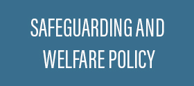 Safeguarding and Welfare Policy