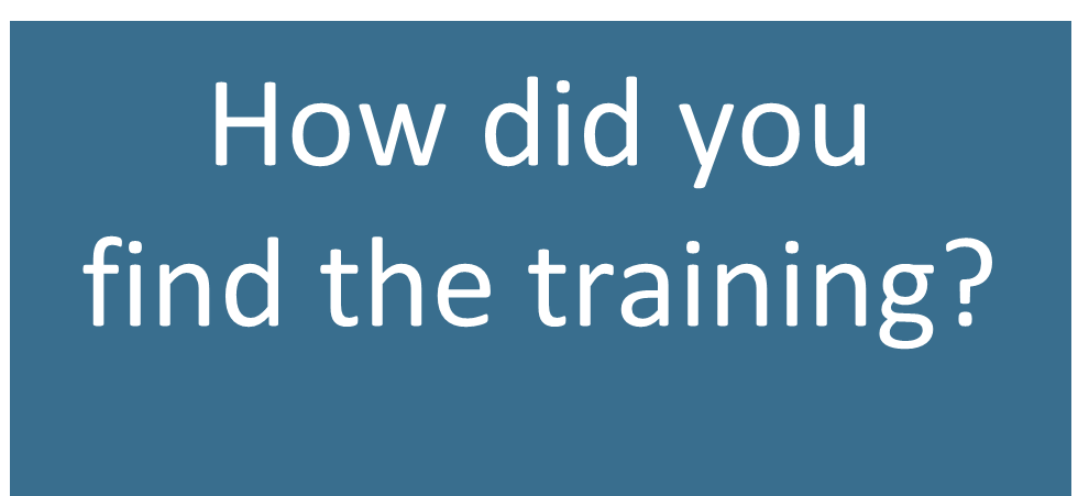 how did you find the training