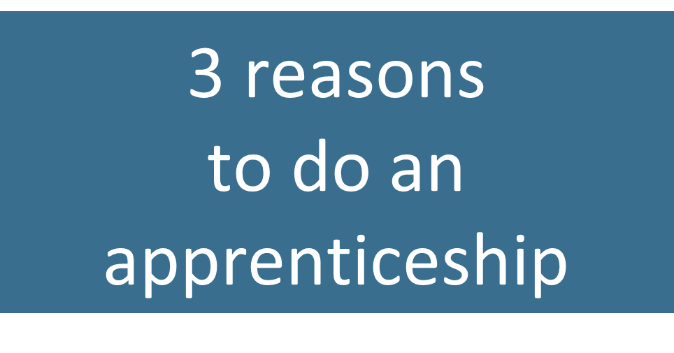 3 reasons to do an apprenticeship