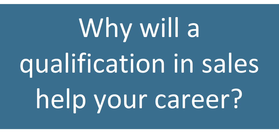 why will a qualification in sales help your career